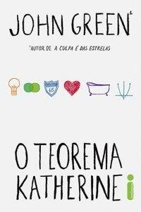 O Teorema Katherine | Jonh Green