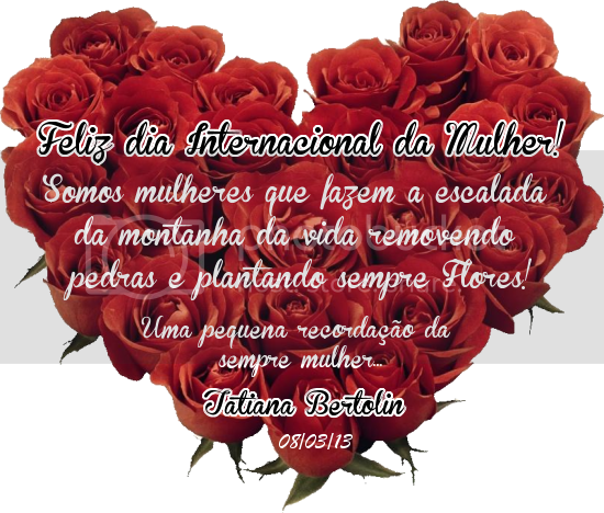 Feliz dia Internacional da Mulher ^^