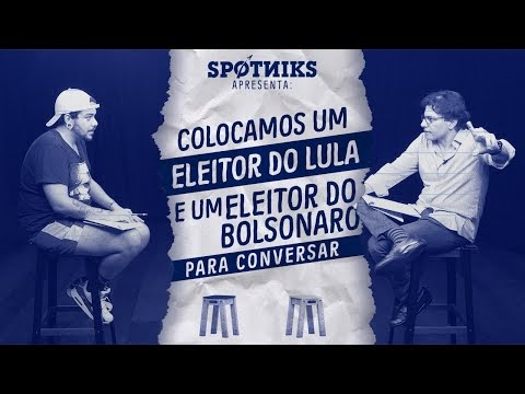Spotniks - Colocamos um ELEITOR DO BOLSONARO e um ELEITOR DO LULA para conversar (sem que eles soubessem)