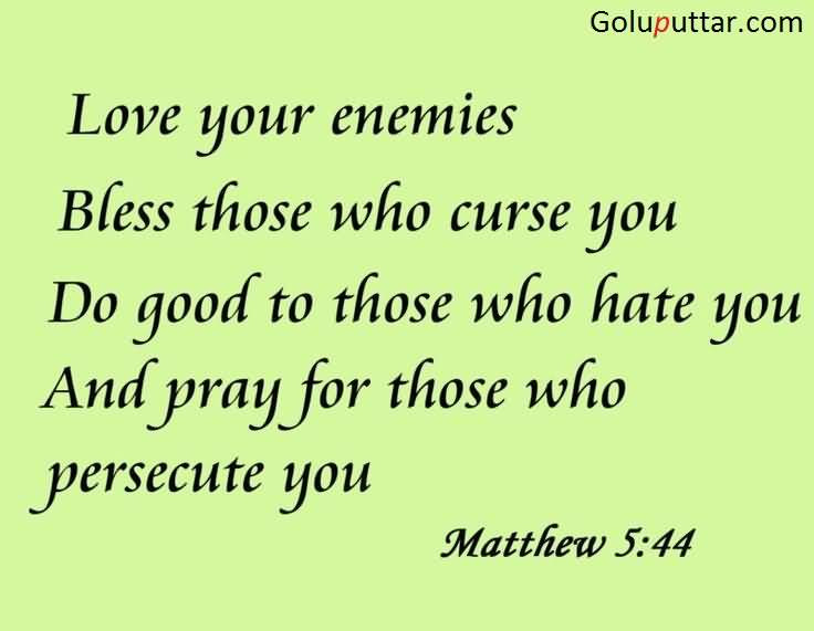 Cool Enemy Quote Love Your Enemy Photos And Ideas Goluputtarcom
