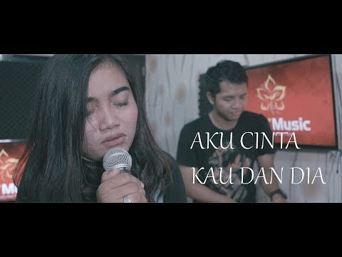 Ahmad Dhani - Aku Cinta Kau dan Dia (Acoustic Cover by Jefry Tribowo, Rhida)
