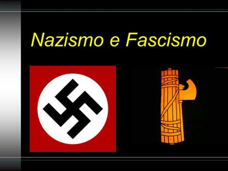 Resultado de imagem para NAZISTAS E FASCISTAS