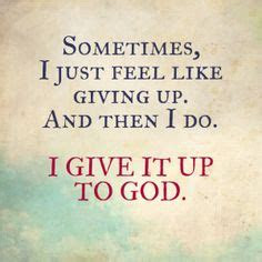 Give It Up To God Quotes