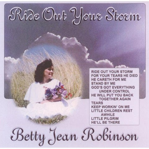 Ride Out Your Storm Lyrics Betty Jean Robinson