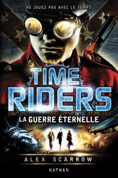 Time Riders, tome 4 : La guerre éternelle d'Alex Scarrow