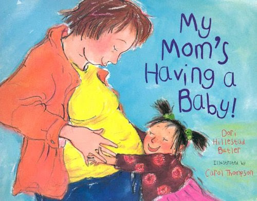 My Mom's Having a Baby!: A Kid's Month-By-Month Guide to Pregnancy