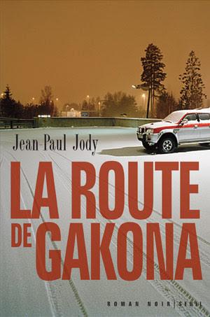 La route de Gakona de Jean-Paul Jody