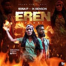 [BangHitz] MUSIC: Sosa F Ft. Ik Benson – Eren ( Fire )