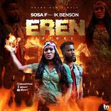 MUSIC: Sosa F Ft. Ik Benson – Eren ( Fire )