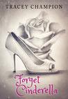 Forget Cinderella