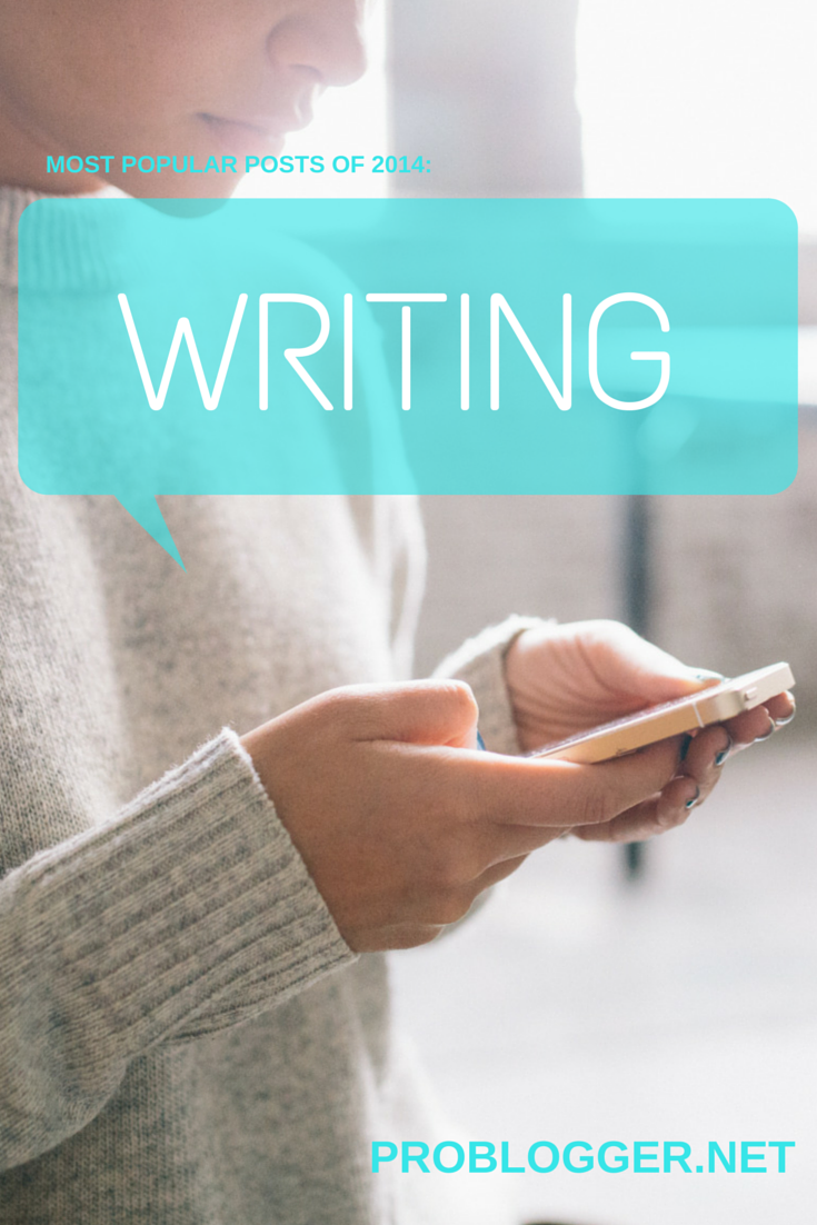 Problogger best of 2104: Writing Tips