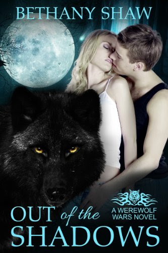 Out of the Shadows (A Werewolf Wars Novel) by Bethany Shaw