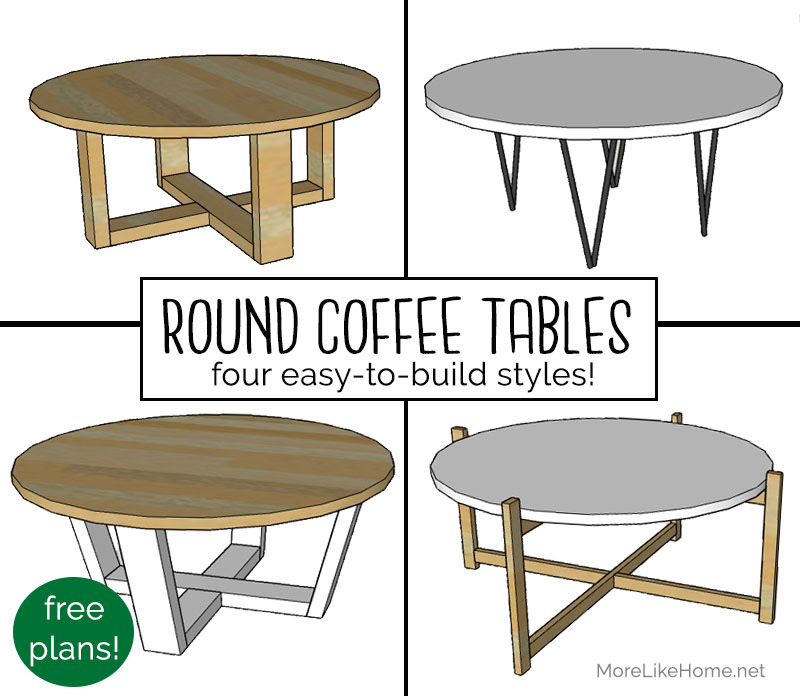 More Like Home Round Coffee Tables 4 Easy To Build Styles Day 10