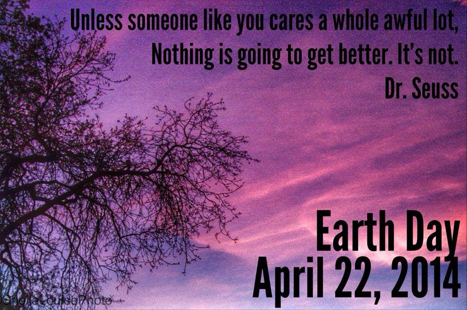 Stranger In A Strange Land Its Earth Day 2014 Today