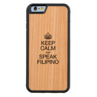 KEEP CALM AND SPEAK FILIPINO CARVED® CHERRY iPhone 6 BUMPER CASE