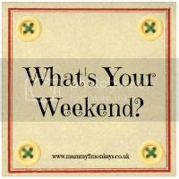 What's Your Weekend?