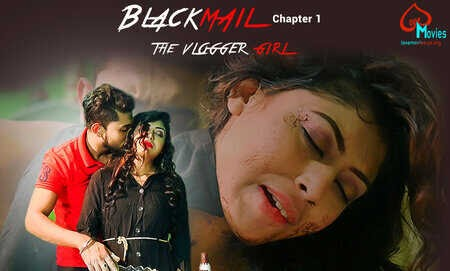 Blackmail (2021) - LoveMovies WEB Series Season 1 (EP 3 Added)