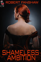 Shameless Ambition by Robert Fanshaw