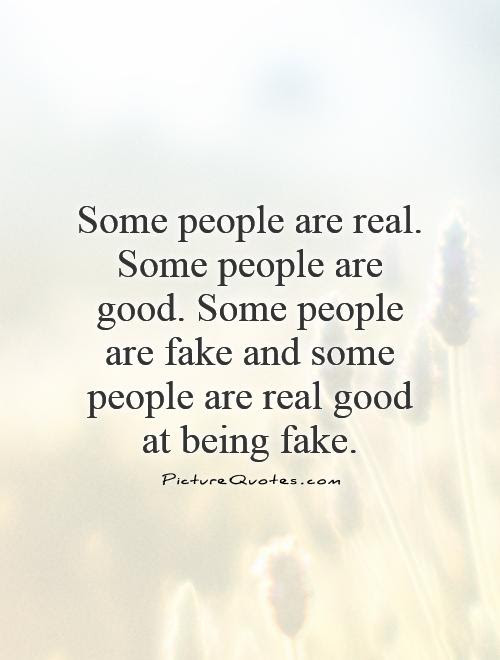 Quotes About Fake People And Real People Top Ten Quotes