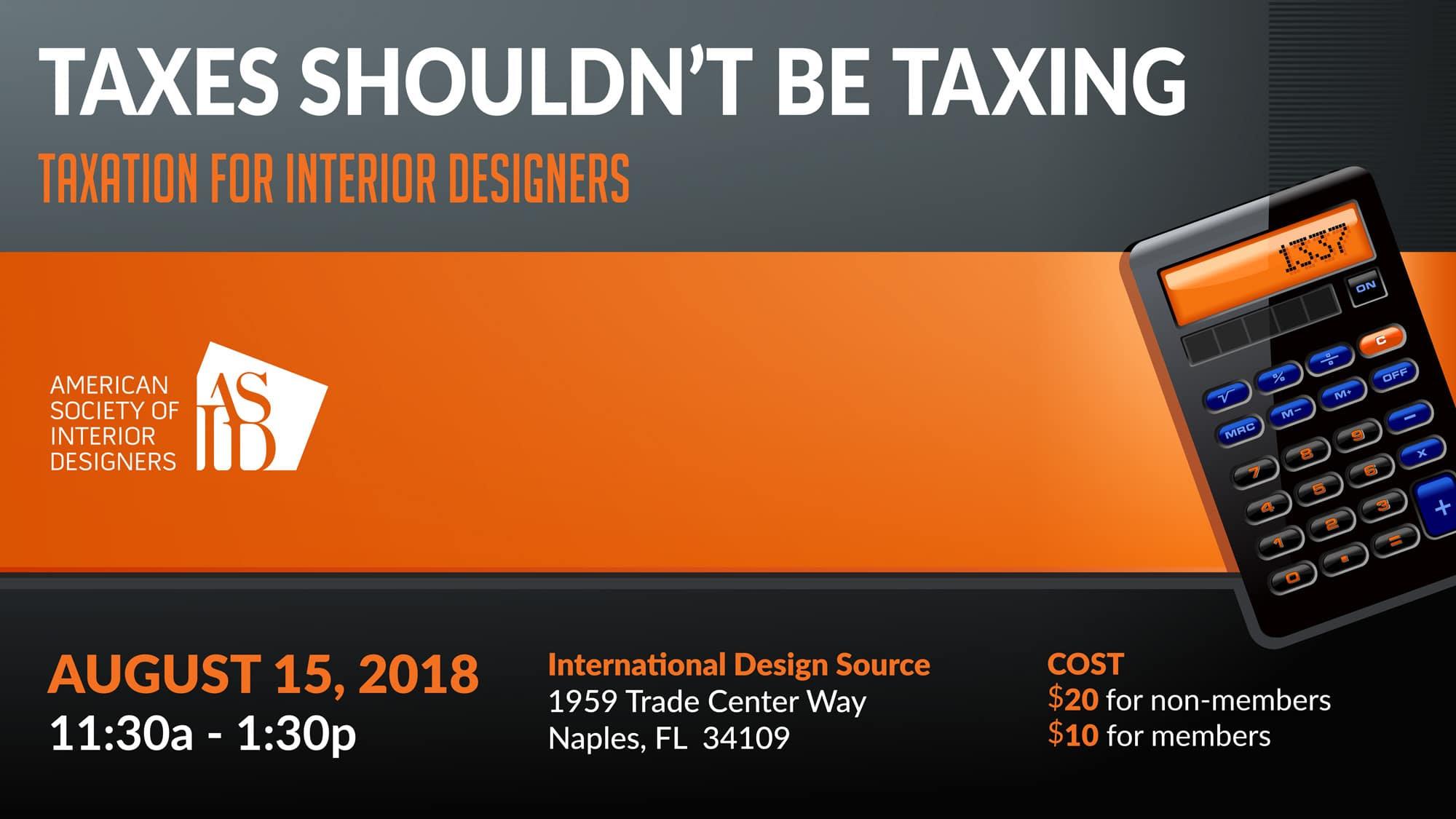 Asid Tax Seminar Taxes Shouldnt Be Taxing International Design