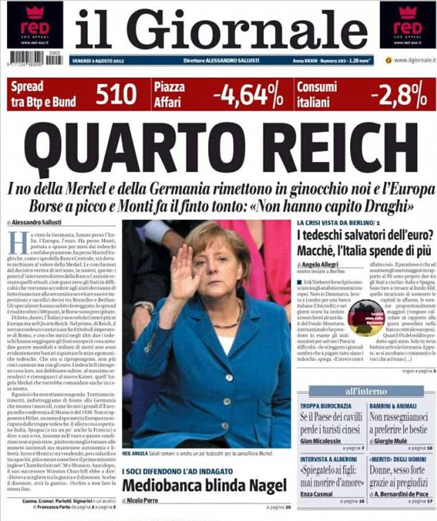 War of words: An Italian newspaper owned by former prime minister Silvio Berlusconi has caused controversy by printing a front page headline which said 'Fourth Reich' above a picture of German chancellor Angela Merkel