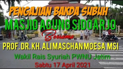Pengajian Bakda Subuh Masjid Agung Sidoarjo, KH Ali Maschan Moesa: Ramad...