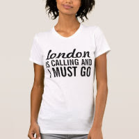 London is calling and I must go T Shirt