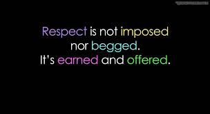 Respect earned and offered