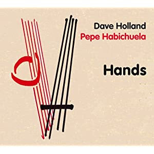 Dave Holland and Pepe Habichuela - Hands   cover