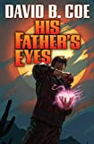 His Father's Eyes (Case Files of Justis Fearsson) by David B. Coe