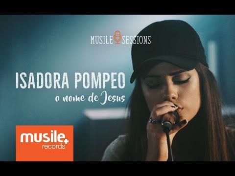 Isadora Pompeo - O Nome de Jesus
