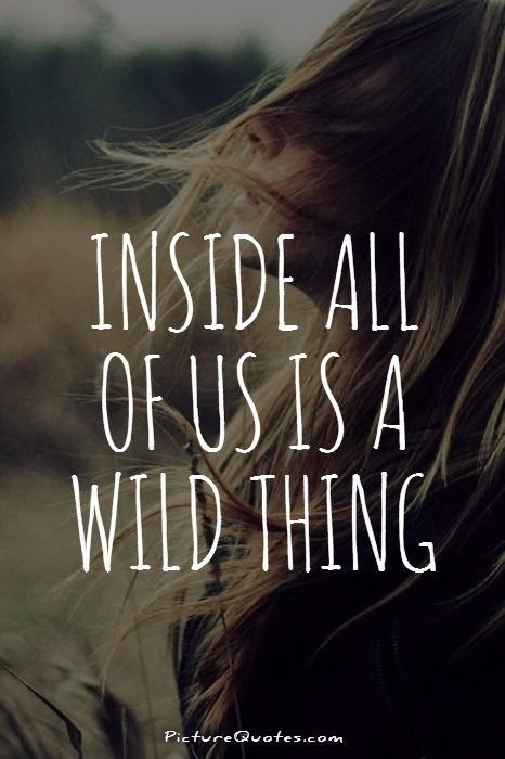 Wild Quotes Wild Sayings Wild Picture Quotes
