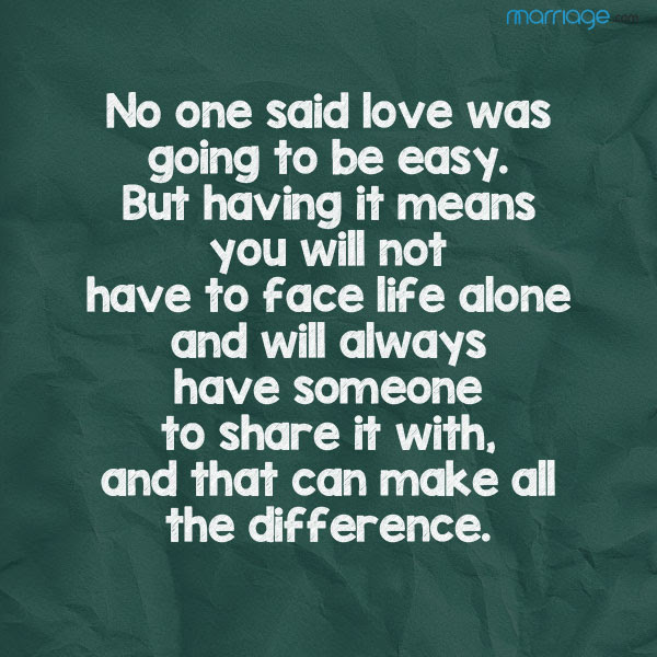No One Said Love Was Going To Be Easy But Marriage Quotes