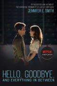 Title: Hello, Goodbye, and Everything in Between, Author: Jennifer E. Smith