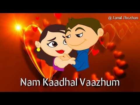 Tamil Thozhan: Romantic WhatsApp Status Video Channa ...