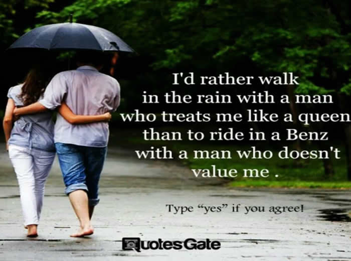 I Would Rather Walk In The Rain With A Man Inspirational Quotes