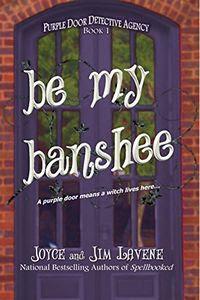 Be My Banshee by Joyce and Jim Lavene
