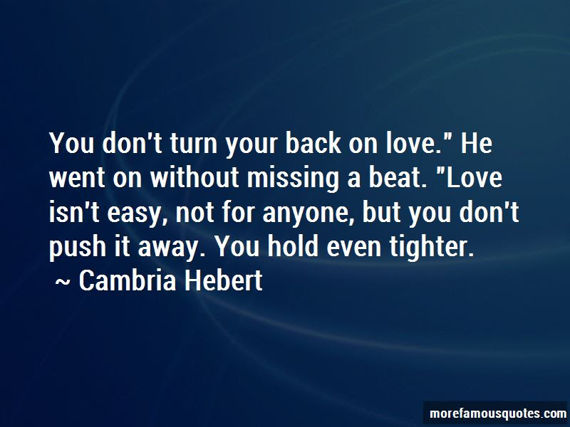 Turn Your Back On Love Quotes Top 33 Quotes About Turn Your Back On