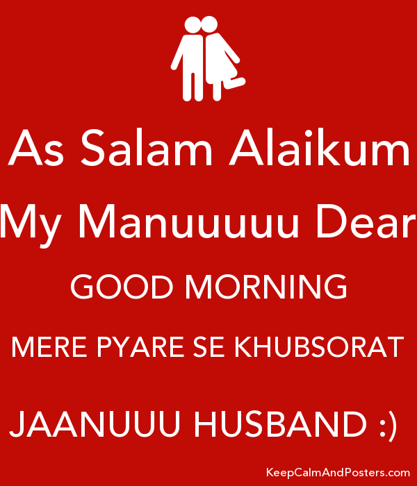 As Salam Alaikum My Manuuuuu Dear Good Morning Mere Pyare Se