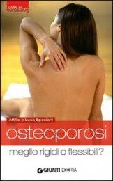 Osteoporosi Meglio Rigidi o Flessibili?
