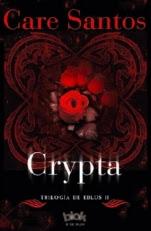 Crypta (Trilogía de Eblus II) Care Santos