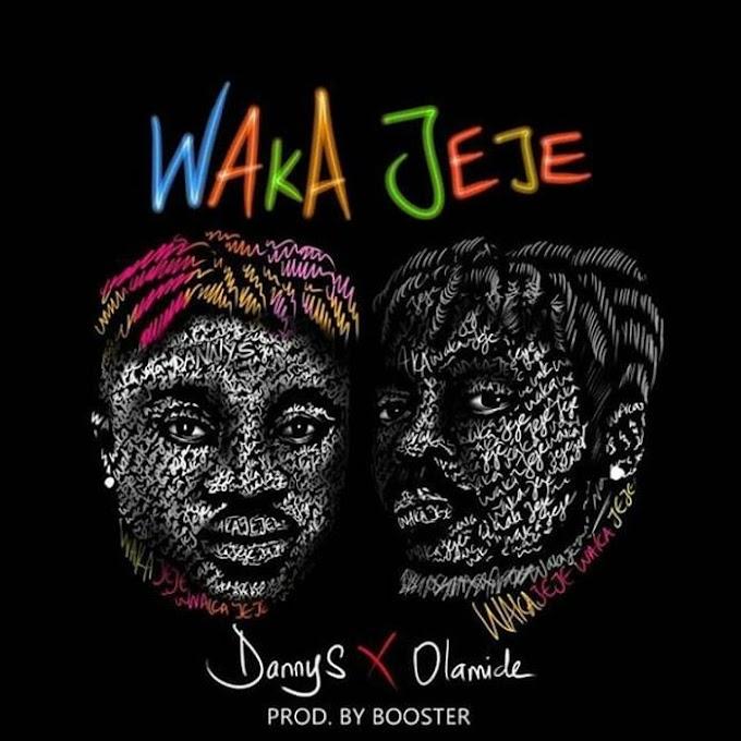 [Music] Download Danny S Ft. Olamide – Waka Jeje - Naija Songs Mp3