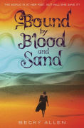Title: Bound by Blood and Sand, Author: Becky Allen