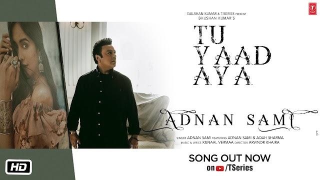 Tu Yad Aay Lyrics Adnan Sami - Kunaal Vermaa - Adah Sharma