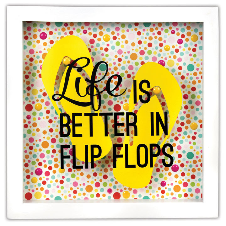 Life Is Better In Flip Flops Shadowbox Crafts Direct