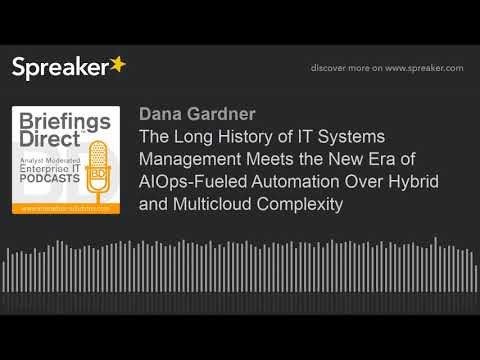The venerable history of IT systems management meets the new era of AIOps-fueled automation over hybrid and multicloud complexity