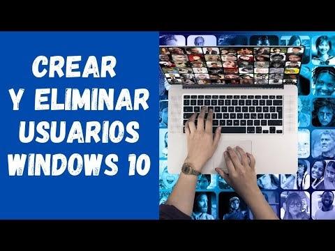 Crea y elimina usuarios Windows 10 super rapido