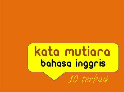 kata mutiara bahasa inggris terbaik