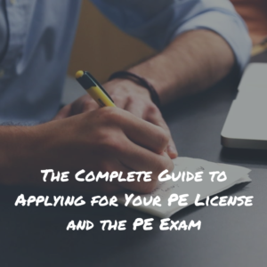 The Complete Guide to Applying for Your PE License and the PE Exam