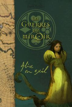 Couverture Les Guerres du Miroir, tome 1 : Alice en exil